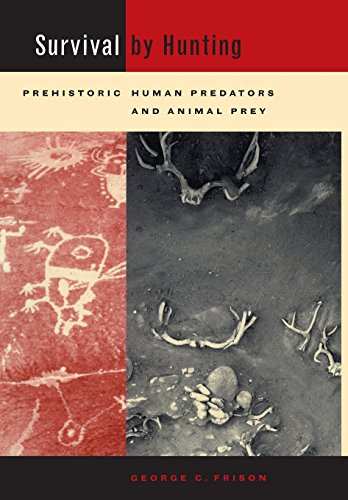 9780520231900: Survival by Hunting: Prehistoric Human Predators and Animal Prey