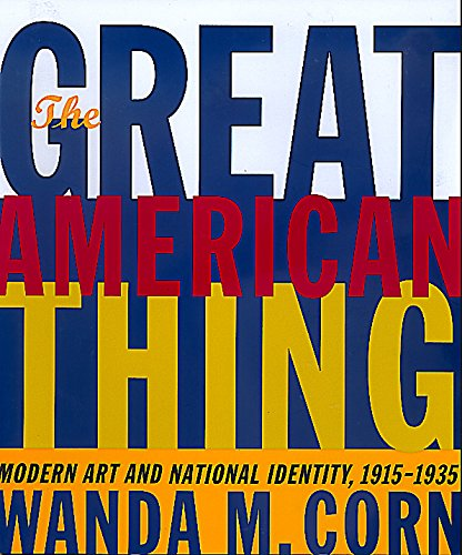 9780520231993: The Great American Thing: Modern Art and National Identity, 1915-1935
