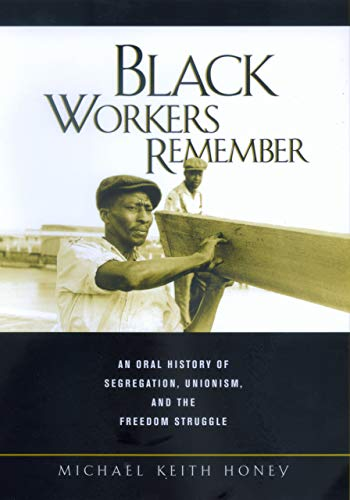 9780520232051: Black Workers Remember: An Oral History of Segregation, Unionism, and the Freedom Struggle