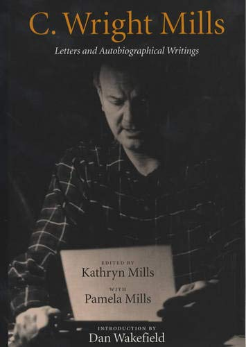 9780520232099: C. Wright Mills: Letters and Autobiographical Writings