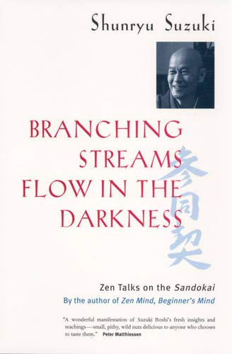 9780520232129: Branching Streams Flow in the Darkness: Zen Talks on the Sandokai
