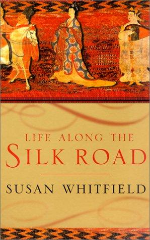 9780520232143: Life Along the Silk Road