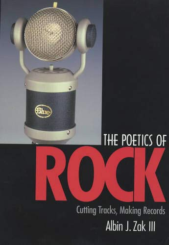 9780520232242: The Poetics of Rock: Cutting Tracks, Making Records