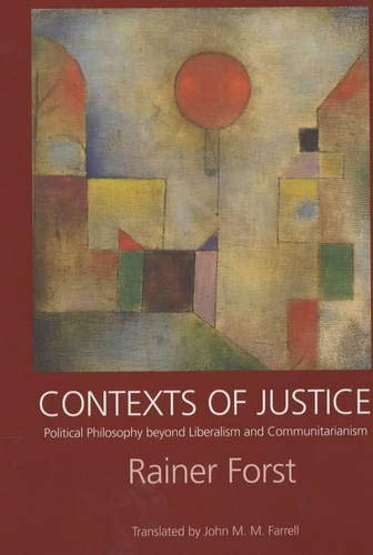 9780520232259: Contexts of Justice: Political Philosophy beyond Liberalism and Communitarianism (Philosophy, Social Theory, and the Rule of Law)
