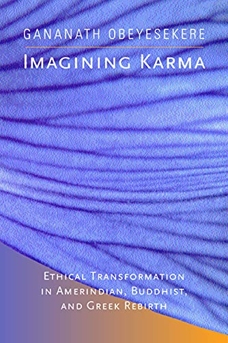 9780520232433: Imagining Karma: Ethical Transformation in Amerindian, Buddhist, and Greek Rebirth