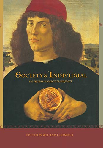 Society and Individual in Renaissance Florence: Connell, William J. (ed.)