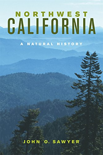 Northwest California: A Natural History: John O. Sawyer