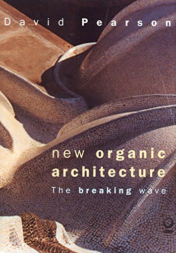 New Organic Architecture: The Breaking Wave: Pearson, David