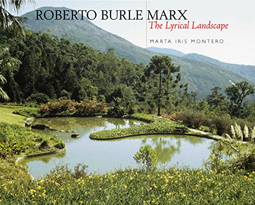 9780520232907: Roberto Burle Marx: The Lyrical Landscape
