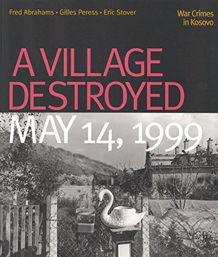 9780520233034: A Village Destroyed, May 14, 1999: War Crimes in Kosovo
