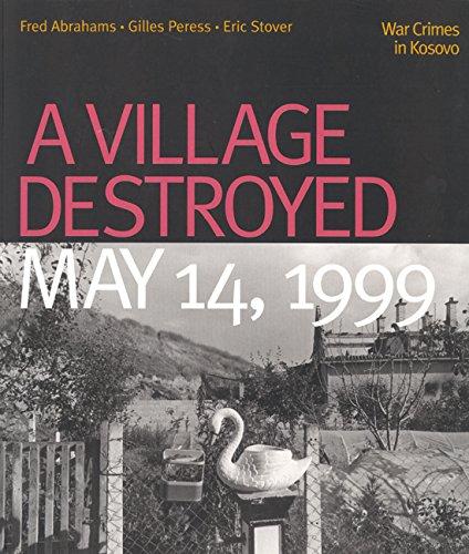 9780520233034: A Village Destroyed, May 14, 1999: War Crimes in Kosovo