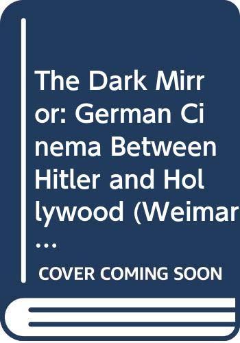 9780520233102: The Dark Mirror: German Cinema between Hitler and Hollywood