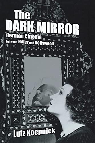 9780520233119: The Dark Mirror: German Cinema between Hitler and Hollywood