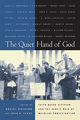 9780520233126: The Quiet Hand of God: Faith-Based Activism and the Public Role of Mainline Protestantism