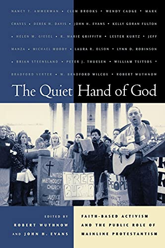 9780520233133: The Quiet Hand of God: Faith-Based Activism and the Public Role of Mainline Protestantism
