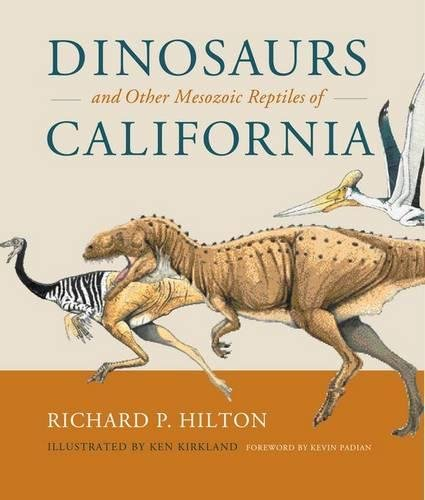 Dinosaurs and Other Mesozoic Reptiles of California - SIGNED Copy: Hilton, Richard P.