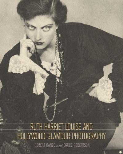 Ruth Harriet Louise and Hollywood Glamour Photography (Santa Barbara Museum of Art) (0520233484) by Robert Dance; Bruce Robertson