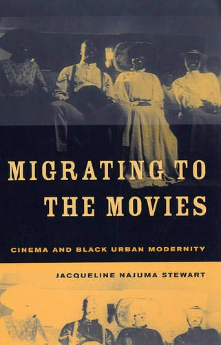 9780520233492: Migrating to the Movies: Cinema and Black Urban Modernity