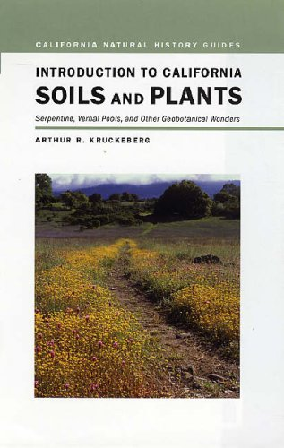Introduction to California Soils and Plants: Serpentine, Vernal Pools, and Other Geobotanical ...