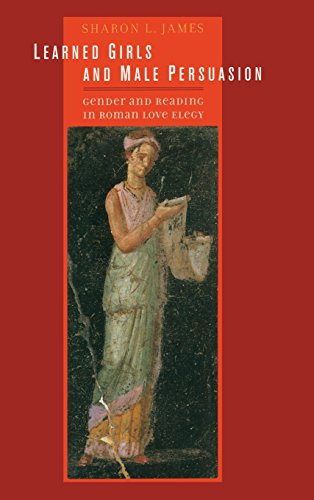 9780520233812: Learned Girls and Male Persuasion: Gender and Reading in Roman Love Elegy