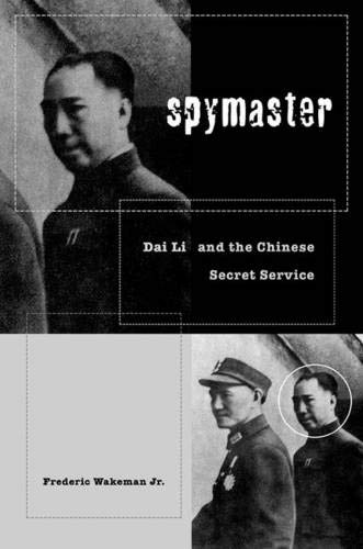 9780520234079: Spymaster: Dai Li and the Chinese Secret Service (A Philip E. Lilienthal Book in Asian Studies)