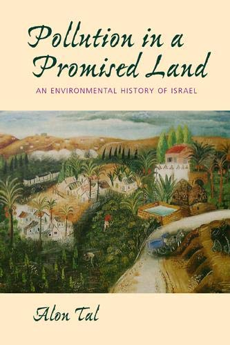 9780520234284: Pollution in a Promised Land: An Environmental History of Isræl