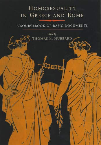 9780520234307: Homosexuality in Greece and Rome: A Sourcebook of Basic Documents