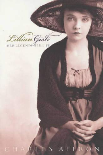9780520234345: Lillian Gish - Her Legend, Her Life
