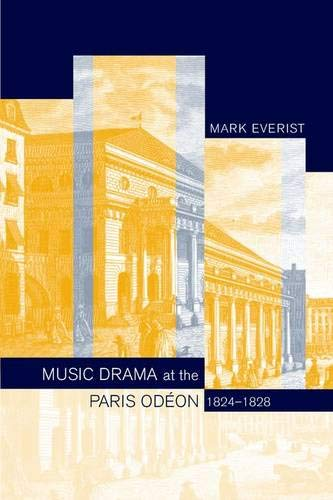 9780520234451: Music Drama at the Paris Odéon, 1824-1828