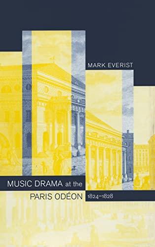 9780520234451: Music Drama at the Paris Odéon, 1824-1828