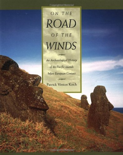 9780520234611: On the Road of the Winds: An Archaeological History of the Pacific Islands before European Contact
