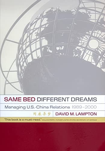 9780520234628: Same Bed, Different Dreams: Managing U.S.- China Relations, 1989-2000