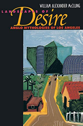 9780520234659: Landscapes of Desire: Anglo Mythologies of Los Angeles