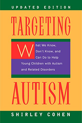 9780520234802: Targeting Autism: What We Know, Don't Know, and Can do to Help Young Children with Autism and Related Disorders