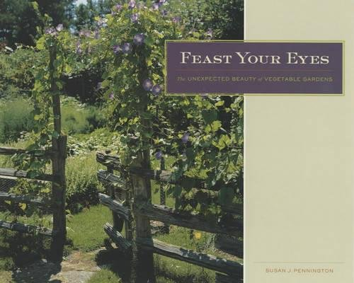 9780520235212: Feast Your Eyes: The Unexpected Beauty of Vegetable Gardens