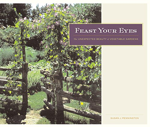 9780520235229: Feast Your Eyes: The Unexpected Beauty of Vegetable Gardens