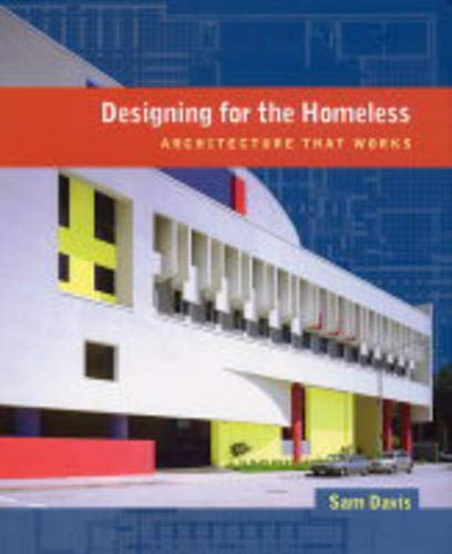 9780520235250: Designing for the Homeless: Architecture That Works