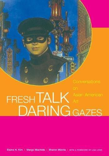 Fresh Talk Daring Gazes: Conversations on Asian: Elaine H. Kim;