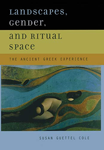 9780520235441: Landscapes, Gender, and Ritual Space: The Ancient Greek Experience