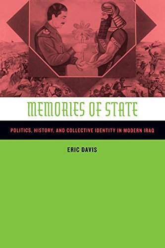 9780520235465: Memories of State: Politics, History, and Collective Identity in Modern Iraq