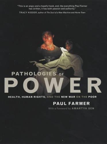 9780520235502: Pathologies of Power: Health, Human Rights, and the New War on the Poor