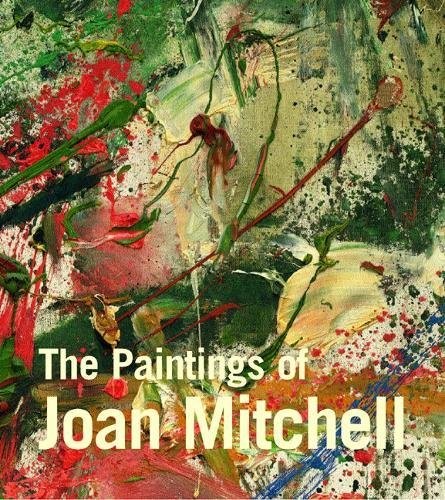 The Paintings of Joan Mitchell - Livingston, Jane