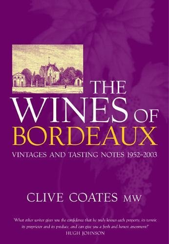 9780520235731: The Wines of Bordeaux: Vintages and Tasting Notes 1952-2003