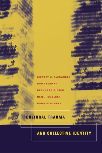 9780520235946: Cultural Trauma and Collective Identity