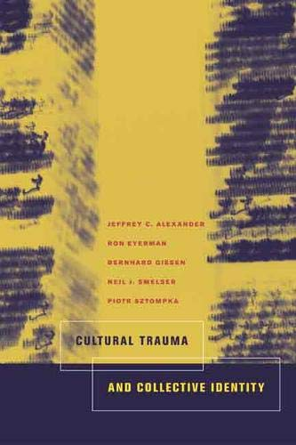 9780520235953: Cultural Trauma and Collective Identity