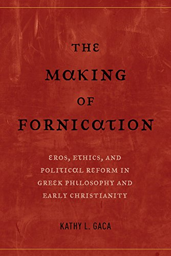 9780520235991: The Making of Fornication: Eros, Ethics, and Political Reform in Greek Philosophy and Early Christianity
