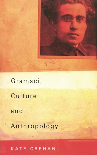 9780520236028: Gramsci, Culture and Anthropology