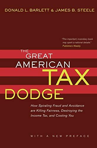 The Great American Tax Dodge: How Spiraling: Donald L. Barlett,