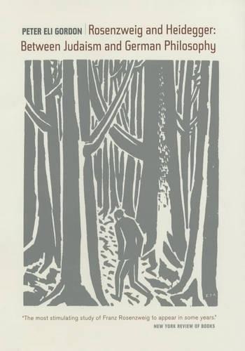 9780520236110: Rosenzweig and Heidegger: Between Judaism and German Philosophy (Weimar & Now: German Cultural Criticism)