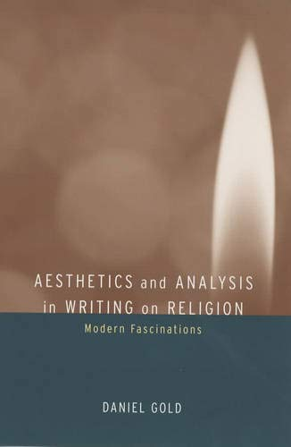 Aesthetics and Analysis in Writing on Religion: Daniel Gold